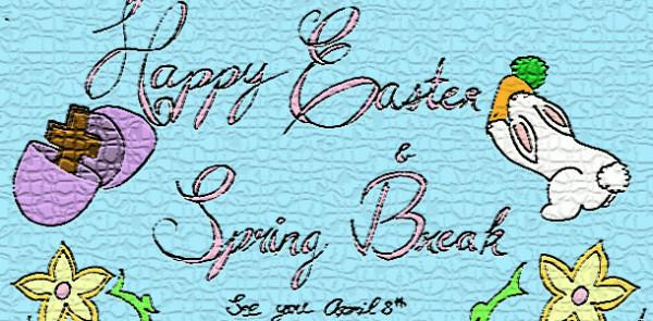 Happy+Easter+and+Spring+Break+to+Achona+readers