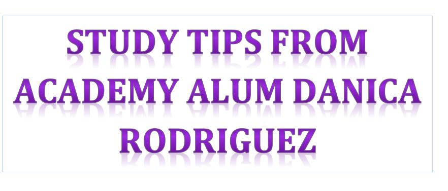 Study Tips from Academy Alum: Danica Rodriguez