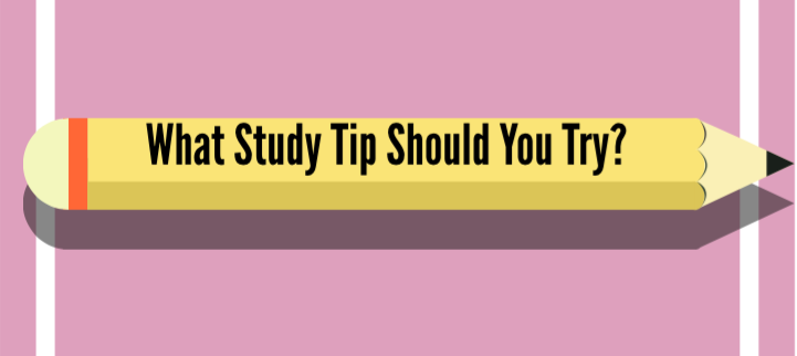 What Study Tip Should You Try?