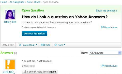 Check out other Yahoo Answers questions like this one that will definitely question your faith in humanity