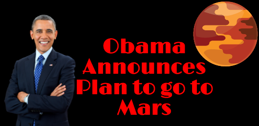 Obama plans to help humans get to the Red Planet and has come up with a plan on how to get there.