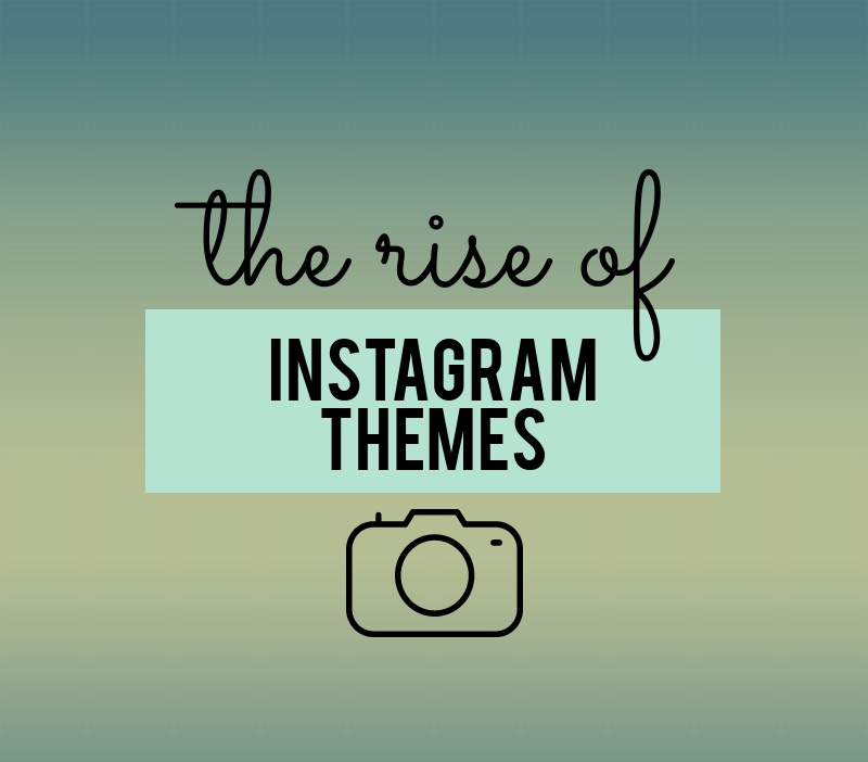 The Rise of Instagram Themes