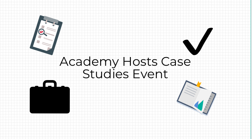 This+is+the+first+time+that+Academy+is+hosting+the+Case+Studies+Event.