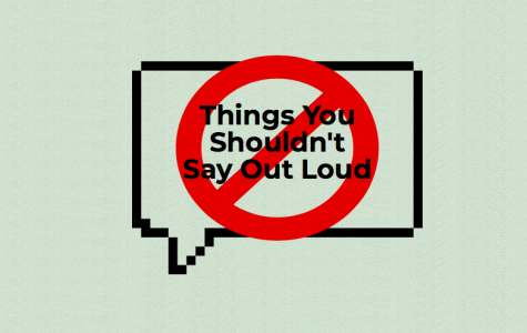 Things You Shouldn't Say Out Loud