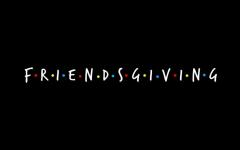 Friendsgiving 2018