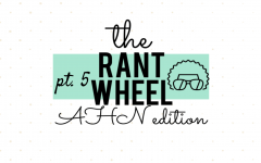 ACHONA Rant Wheel: Part 5 (VIDEO)
