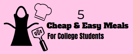 Easy Meals For College Students On A Budget