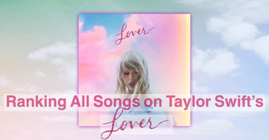 On August 23, 2019 Taylor Swift released her long-awaited seventh album, Lover— here are all the songs ranked.