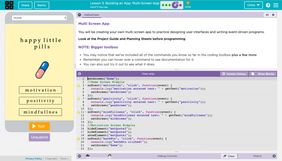 Students will use the application, Code.org, to program their apps. Fortunately, Code.org alternates between JavaScript and Blockly (coding languages) to assist those new to programming.